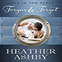 Forgive and Forget (       UNABRIDGED) by Heather Ashby Narrated by Julie McKay