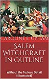 img - for Salem Witchcraft in Outline: Without the Tedious Detail (Illustrated) book / textbook / text book