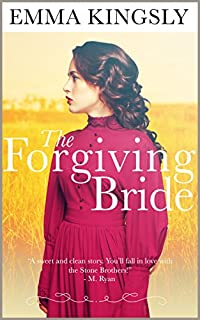 The Forgiving Bride - Clean Western Romance: Mail Order Bride by Emma Kingsly ebook deal