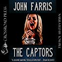 The Captors Audiobook by John Farris Narrated by Tom Pile