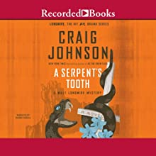 A Serpent's Tooth: A Walt Longmire Mystery, Book 9 (       UNABRIDGED) by Craig Johnson Narrated by George Guidall