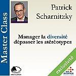 Manager la diversité, dépasser les stéréotypes (Master Class) | Patrick Scharnitzky
