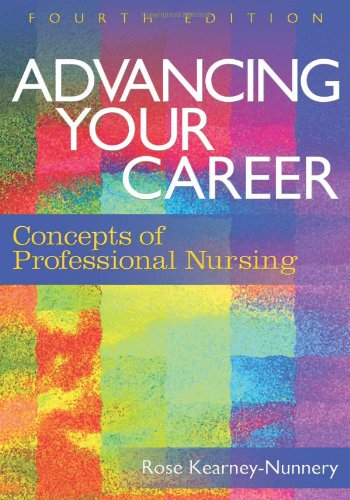 Advancing Your Career: Concepts in Professional Nursing...