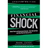 Financial Shock (Updated Edition), (Paperback): Global Panic and Government Bailouts--How We Got Here and What Must Be Done to Fix It ~ Mark M. Zandi