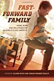 img - for Fast-Forward Family: Home, Work, and Relationships in Middle-Class America book / textbook / text book