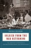 img - for Soldier from the War Returning: The Greatest Generation's Troubled Homecoming from World War II book / textbook / text book