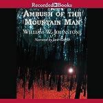 Ambush of the Mountain Man   William W. Johnstone