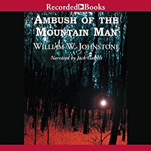 Ambush of the Mountain Man | [William W. Johnstone]