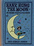 Hank Hung the Moon: . . . And Warmed...