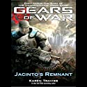 Gears of War: Jacinto's Remnant (       UNABRIDGED) by Karen Traviss Narrated by David Colacci