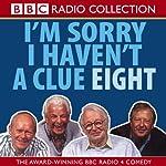 I'm Sorry I Haven't a Clue, Volume 8    BBC Audiobooks