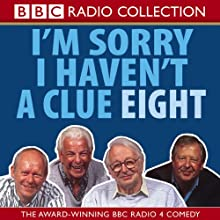 I'm Sorry I Haven't a Clue, Volume 8   Narrated by Tim Brooke-Taylor, Barry Cryer, Willie Rushton, Graeme Garden