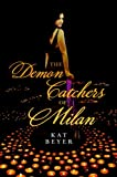 The Demon Catchers of Milan (Demon Catchers of Milan - Trilogy)