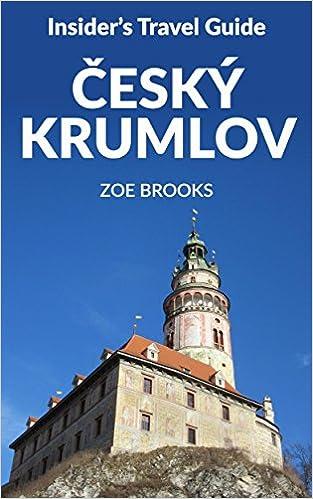 Insider's Travel Guide Cesky Krumov