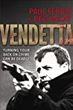 img - for Vendetta: Turning Your Back on Crime Can be Deadly: Turning Your Back on Crime Can Be Deadly... book / textbook / text book