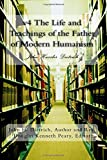 img - for v4 The Life and Teachings of the Father of Modern Humanism: John Hasslar Dietrich (Volume 4) book / textbook / text book