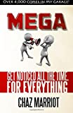 Mega: Get Noticed All the Time, for Everything
