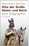 Otto der Große: Kaiser und Reich