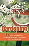 Gardening: 33 Easy and Effective Gardening Tips and Timesavers You Need to Know