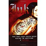 Ink: The Not-Just-Skin-Deep Guide to Getting a Tattoo ~ Terisa Green
