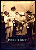 img - for Bognor Regis (Archive Photographs) book / textbook / text book
