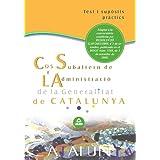 Cos Subaltern De L'Administració De La Generalitat De Catalunya. Test I Supòsits