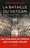echange, troc Christine Pedotti - La bataille du Vatican 1959-1965