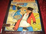 Oom Razoom, Or, Go I Know Not Where, Bring Back I Know Not What: A Russian Tale (0688094163) by Wolkstein, Diane