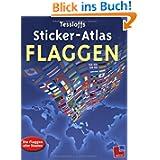 Tessloffs Sticker-Atlas Flaggen: Die Flaggen aller Staaten