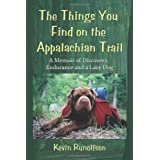 The Things You Find on the Appalachian Trail: A Memoir of Discovery, Endurance and a Lazy Dogby Kevin Runolfson