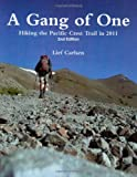 A Gang of One: Hiking the Pacific Crest Trail (Revised, 2d Edition)