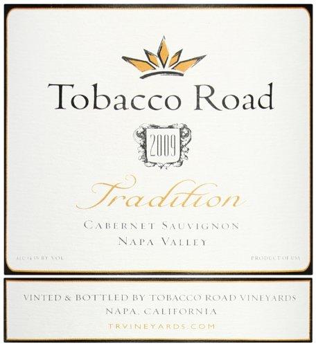 """2009 Tobacco Road """"Tradition"""" Cabernet Sauvignon, Napa Valley 750 Ml"""