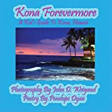 img - for Kona Forevermore--A Kid's Guide to Kona Hawaii book / textbook / text book