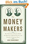 The Money Makers: How Roosevelt and K...