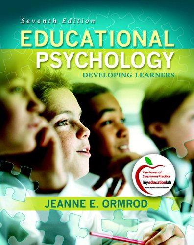 Educational Psychology: Developing Learners (7th Edition)