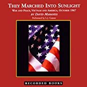 They Marched Into Sunlight: War and Peace, Vietnam and America, October 1967 | [David Maraniss]