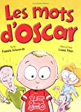 Les mots d'Oscar (French Edition)