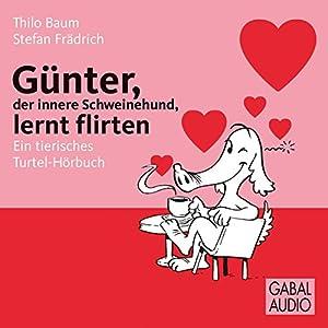 Günter, der innere Schweinehund, lernt flirten Hörbuch