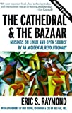 The Cathedral & the Bazaar: Musings on Linux and Open Source by an Accidental Revolutionary (0596001312) by Raymond, Eric S.