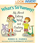 What's So Yummy?: All About Eating We...