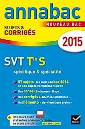 Annales Annabac 2015 SVT Tle S spécifique & spécialité: sujets et corrigés du ba