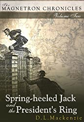 Spring-heeled Jack and the President's Ring (The Magnetron Chronicles Book 2)
