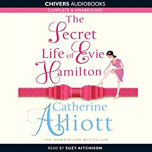 The Secret Life of Evie Hamilton | [Catherine Alliott]