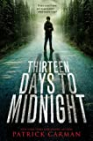 Thirteen Days to Midnight (0316004049) by Carman, Patrick
