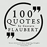 100 Quotes by Gustave Flaubert (Great Writers and Their Inspiring Thoughts) | Gustave Flaubert