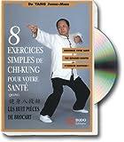 8 exercices simples de chi-kung pour votre santé : les 8 Pièces de Brocart
