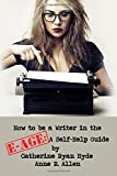 img - for How to be a Writer in the E-Age: A Self-Help Guide book / textbook / text book