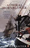 Admiral Hornblower: Flying Colours, The Commodore, Lord Hornblower, Hornblower in the West Indies