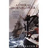 "Admiral Hornblower: Flying Colours, The Commodore, Lord Hornblower, Hornblower in the West Indiesvon ""C S Forester"""