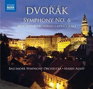 Dvorak: Symphony 6; Scherzo Capriccioso; Notturno